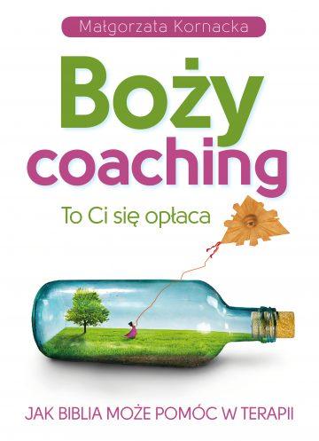 """Pierwszy krok do metanoia, czyli dlaczego warto sięgnąć do książki Małgorzaty Kornackiej """"Boży coaching. To Ci się opłaca. Jak Biblia może pomóc w terapii"""""""